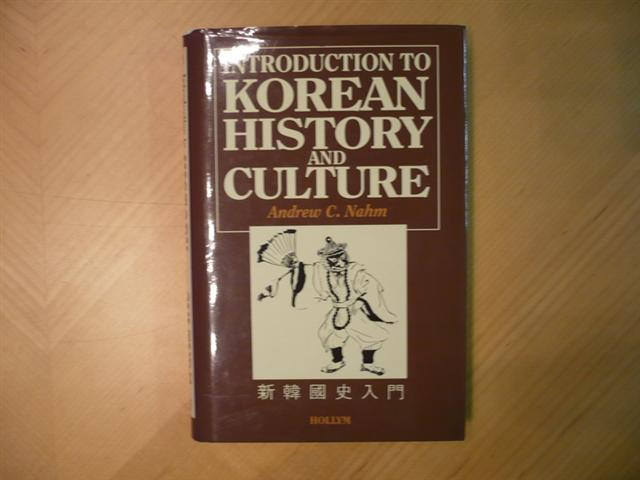 Andrew C. Nahm. Introduction to Korean History and Culture